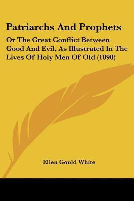 Patriarchs and Prophets by Ellen G. White