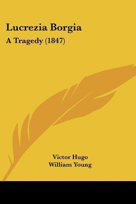 Lucrezia Borgia: A Tragedy (1847)