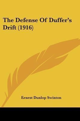 Ebook The Defense of Duffer's Drift (1916) by Ernest Dunlop Swinton PDF!