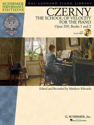 Carl Czerny - The School of Velocity for the Piano, Opus 299, Books 1 and 2: With a CD of Performances Schirmer Performance Editions por Carl Czerny, Matthew     Edwards