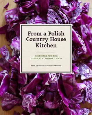From a Polish Country House Kitchen by Anne Applebaum