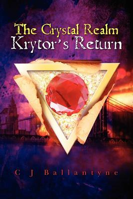 Krytor's Return by C.J. Ballantyne