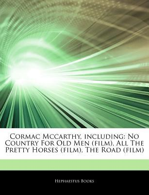 Articles on Cormac McCarthy, Including: No Country for Old Men (Film), All the Pretty Horses (Film), the Road