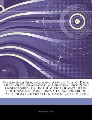 Articles on Experimental Film, Including: A Movie, Pull My Daisy, Music Video, Drawn-On-Film Animation, Nick Zedd, Underground Film, in the Mirror of Maya Deren, Collective for Living Cinema, La Psychologie de L'Art, Cinema 16