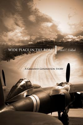 Wide Place in the Road: A Great Generation Love Story