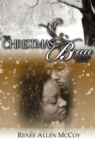The Christmas Beau (True Love Novellas, #1)