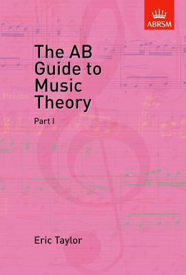 The AB Guide to Music Theory: Part I