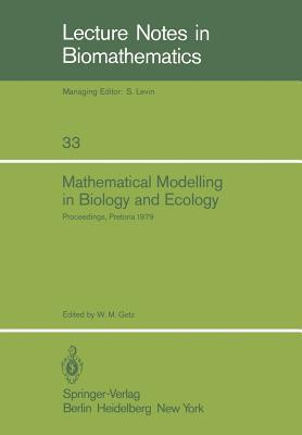 Mathematical Modelling in Biology and Ecology: Proceedings of a Symposium Held at the CSIR, Pretoria, July 1979