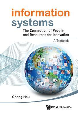 Information Systems: The Connection of People and Resources for Innovation - A Textbook