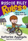 Never Walk in Shoes That Talk (Roscoe Riley Rules, #6)