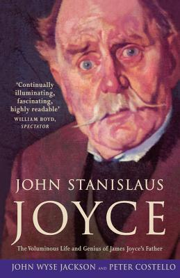 John Stanislaus Joyce. John Wyse Jackson and Peter Costello
