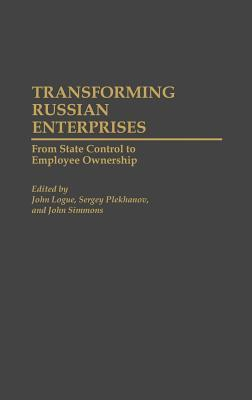 Transforming Russian Enterprises: From State Control to Employee Ownership