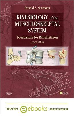 Kinesiology of the Musculoskeletal System: Foundations for Rehabilitation [With Access Code]