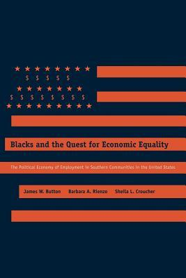 Blacks and the Quest for Economic Equality: The Political Economy of Employment in Southern Communities in the United States