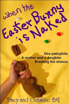 When the Easter Bunny Is Naked by Tracy Ertl