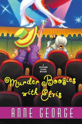 Murder Boogies with Elvis by Anne George