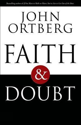 Faith and Doubt by John Ortberg