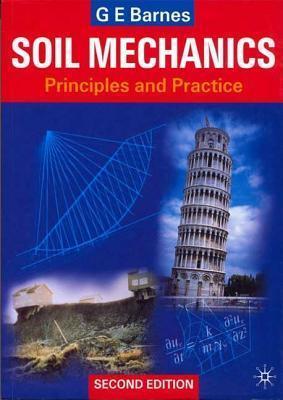 Soil Mechanics: Principles and Practice