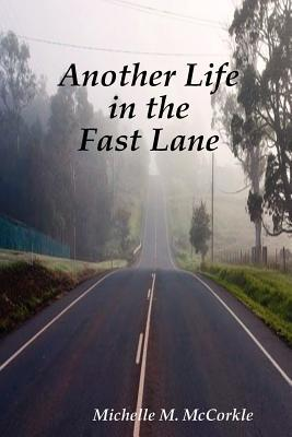 Another Life in the Fast Lane