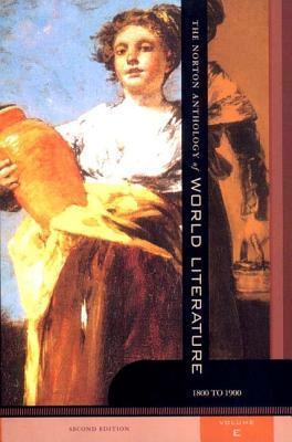 The Norton Anthology of World Literature, Volume E: 1800 to 1900