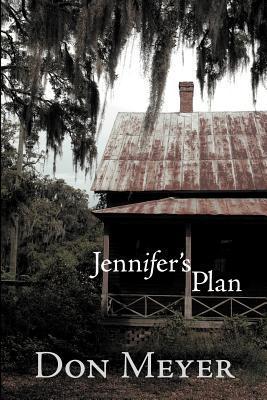 Jennifer's Plan by Don Meyer