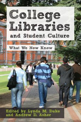 College Libraries and Student Culture: What We Now Know