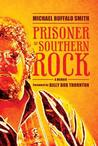 Prisoner of Southern Rock: A Memoir