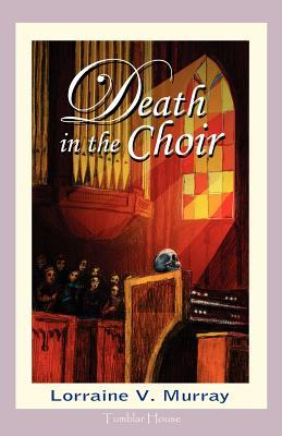 Death in the Choir by Lorraine V. Murray