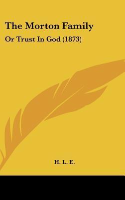 The Morton Family: Or Trust in God (1873)