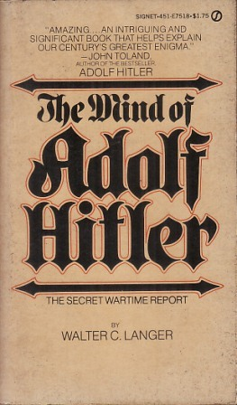 the mind of adolf hitler In placing before the reader this unabridged translation of adolf hitler's  be  borne in mind if the reader would form a fair judgment of what is written in this.
