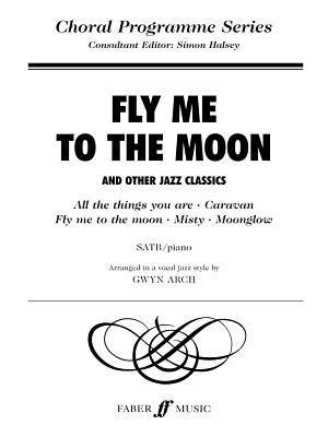 Fly Me to the Moon: Satb
