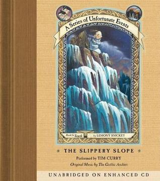 The Slippery Slope: Book the Tenth (A Series of Unfortunate Events)