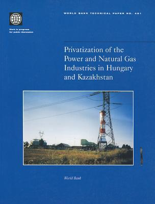 Privatization of the Power and Natural Gas Industries in Hungary and Kazakhstan