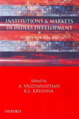 Institutions and Markets in India's Development: Essays for K.N. Raj