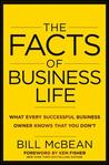 The Facts of Business Life: What Every Successful Business Owner Knows That You Don't