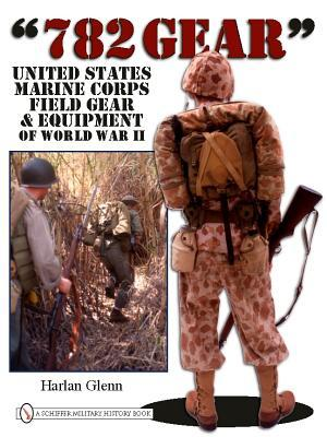 782 Gear: United States Marine Corps Field Gear & Equipment of World War II