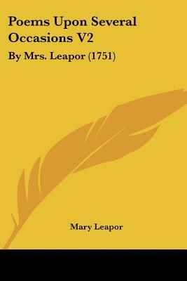 Poems Upon Several Occasions V2: By Mrs. Leapor
