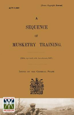 Sequence of Musketry Training, 1917.