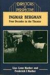 Ingmar Bergman: Four Decades in the Theater