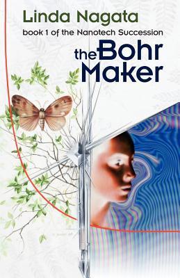 The Bohr Maker (The Nanotech Succession, #1)
