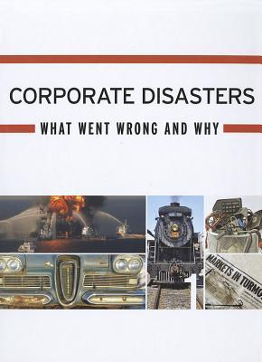 Corporate Disasters: What Went Wrong and Why