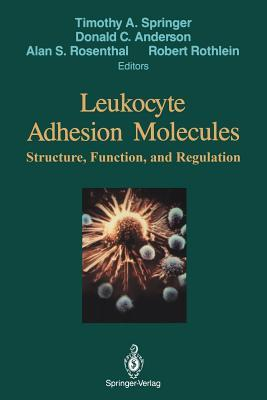 "Leukocyte Adhesion Molecules: Proceedings of the First International Conference On: ""Structure, Function and Regulation of Molecules Involved in Leukocyte Adhesion,"" Held in Titisee, West Germany, September 28 - October 2, 1988"