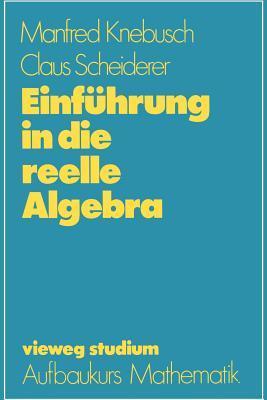 Einfuhrung in Die Reelle Algebra