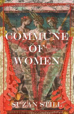 Commune of Women by Suzan Still