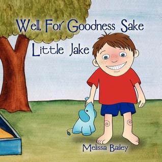 well-for-goodness-sake-little-jake