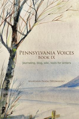 Pennsylvania Voices Book IX: Journaling, Blog, Wiki, Tools for Writers