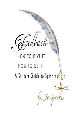 feedback-how-to-give-it-how-to-get-it-a-writers-guide-to-spinning-gold