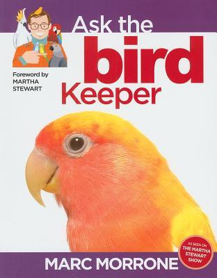 Marc Morrone's Ask the Bird Keeper (Ask the Keeper)