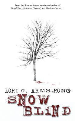 Snow Blind by Lori G. Armstrong