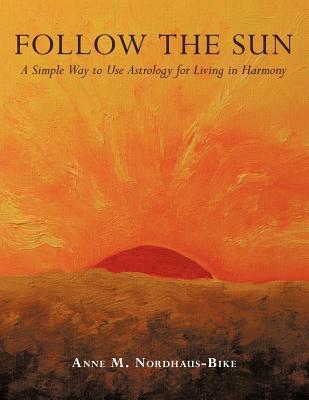 Follow the Sun by Anne M. Nordhaus-Bike